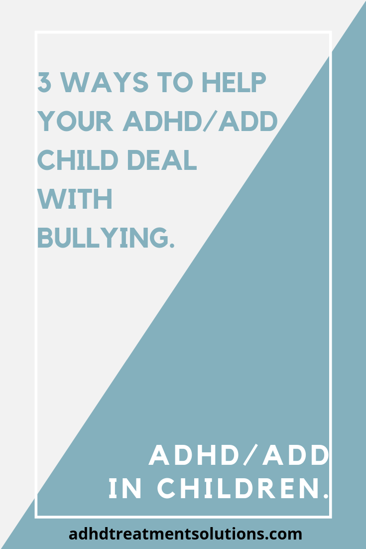 How to help your ADHD / ADD child deal with bullying in school. Parent resources for special needs child. #add #adhd #specialneeds #bullying #parenting