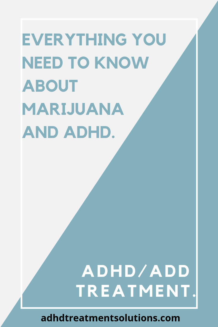 Everything you need to know about Marijuana and ADD/ADHD. Get the facts on its effectiveness for those suffering with symptoms of ADD or ADHD. #thetaylorsolution #add #adhd #parenting #adhdresources #specialneeds #pot #marijuana